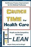 Crunch Time for Health Care, Wayne Staley and Jon Bingol, 1479133833