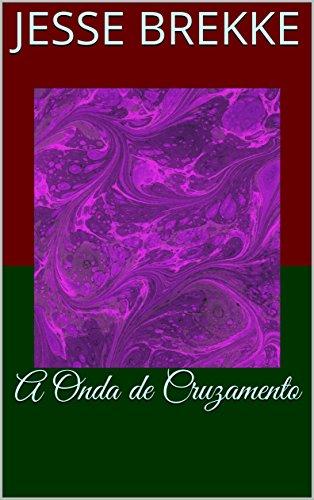 A Onda de Cruzamento (Portuguese Edition)