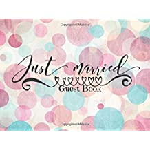 Just Married Guest Book: Bubbles Beautiful Wedding Message Book | Keepsake, Memorabilia For Friends & Family To Write In | 100 Blank Pages With A Sleek Border | 8.25 x 6 Inches Small