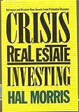 Crisis Real Estate Investing, Hal Morris, 0825302722