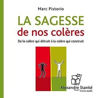 Amazon Com La Sagesse De Nos Coleres De La Colere Qui