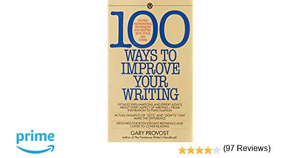 Amazon.com: 100 Ways to Improve Your Writing: Proven Professional ...