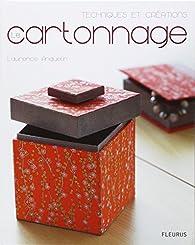 Le cartonnage, techniques et créations par Laurence Anquetin
