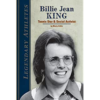 Billie Jean King: Tennis Star & Social Activist (Legendary Athletes)