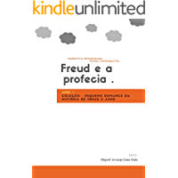Freud e a Profecia  . : narrativa romanceada baseada na história de Freud e Jung - os pais do inconsciente .  (1)