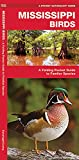 Mississippi Birds: A Folding Pocket Guide to Familiar Species (A Pocket Naturalist Guide)