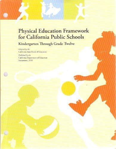 Physical Education Framework for California Public Schools, Kindergarten Through Grade Twelve