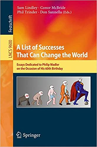 a list of successes that can change the world essays dedicated to  a list of successes that can change the world essays dedicated to philip wadler on the occasion of his 60th birthday lecture notes in computer science