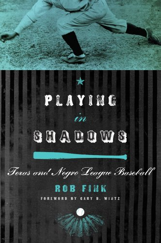 Search : Playing in Shadows: Texas and Negro League Baseball (Sport in the American West)
