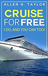 Cruise for Free: I Do, and You Can Too (English Edition)