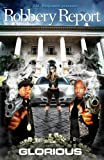 The Robbery Report, Glorious A New Quality Publishing, 0981775616
