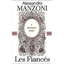 Les Fiancés: Histoire Milanaise du XVIIème Siècle (French Edition)