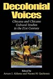 img - for Decolonial Voices: Chicana and Chicano Cultural Studies in the 21st Century book / textbook / text book