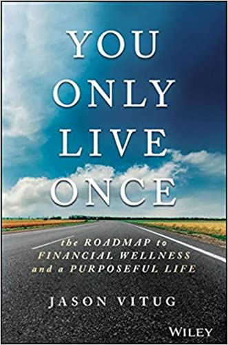 You Only Live Once: The Roadmap to Financial Wellness and a Purposeful Life: Amazon.es: Jason Vitug: Libros en idiomas extranjeros