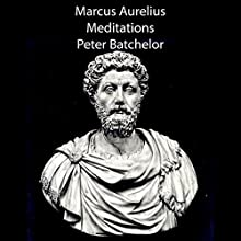 Meditations Audiobook by Marcus Aurelius Narrated by Peter Batchelor