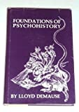 Foundations of Psychohistory, DeMause, Lloyd, 0940508001