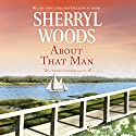 About That Man: Trinity Harbor, Book 1 Audiobook by Sherryl Woods Narrated by Megan Tusing