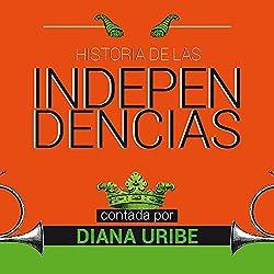 Historia de las independencias [The History of Independence]