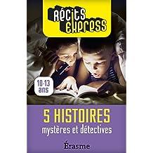 Mystères et détectives: 5 histoires pleines de suspense pour les 10-13 ans (Récits Express) (French Edition)