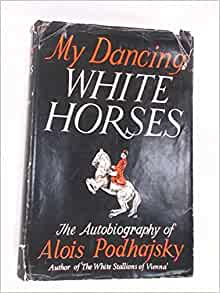 What can we learn from horses in alois podhajskys book my horses my teachers
