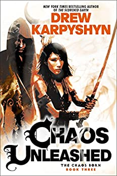 Chaos Unleashed (The Chaos Born) by [Karpyshyn, Drew]