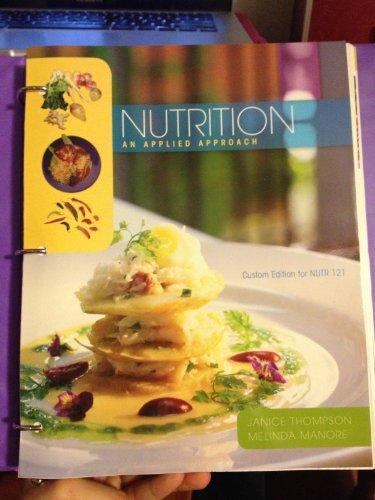Nutrition: An Applied Approach (Unlv Custom Edition for Nutr 121) (UNLV Custom Edition for Nutr 121)