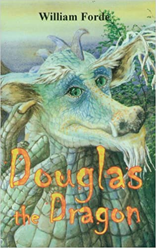 Douglas the Dragon: Book 1: Douglas the Unloved Dragon