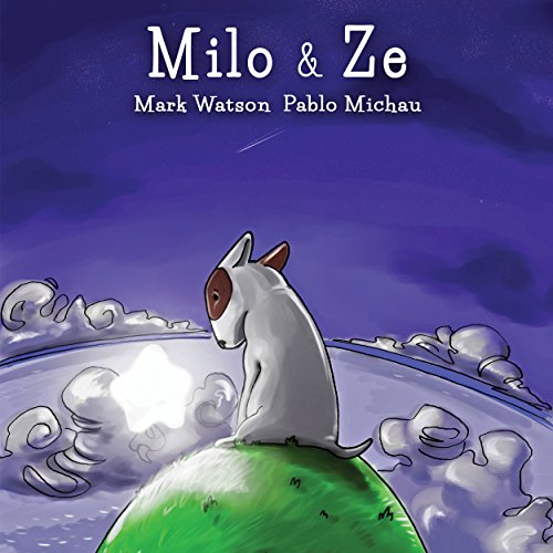 Milo & Ze: A Bull Terrier Puppy Adventure (Mark Watson Children's Books Book 2)