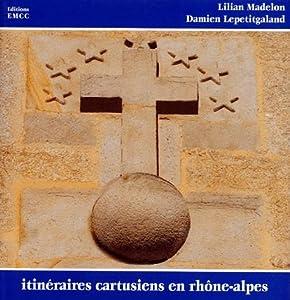 """Afficher """"Itinéraires cartusiens en Rhône-Alpes"""""""