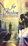 For Freedom: The Story of a French Spy by Kimberly Brubaker Bradley (2005-01-11)