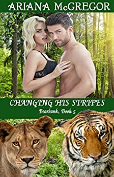 Changing His Stripes (Bearbank Book 5) by [McGregor, Ariana]