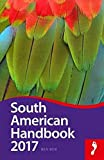South American Handbook 2017 (Footprint Handbooks)