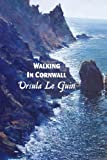 Walking in Cornwall, Ursula K. Le Guin, 1861714459