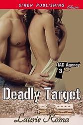 Deadly Target [IAD Agency 3] (Siren Publishing Classic)