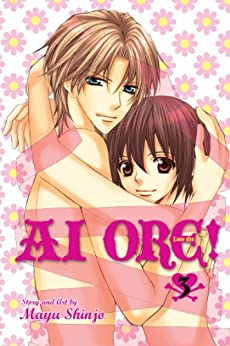 Ai Ore!, Vol. 3: Love Me! by [Shinjo, Mayu]