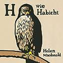 H wie Habicht Hörbuch von Helen Macdonald Gesprochen von: Cathlen Gawlich
