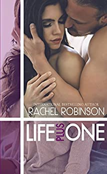 Life Plus One: A second chance Navy SEAL romance by [Robinson, Rachel]