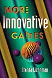 img - for More Innovative Games by Brenda Lichtman (1999-01-03) book / textbook / text book