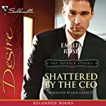 Shattered by the CEO: The Payback Affairs | Emilie Rose