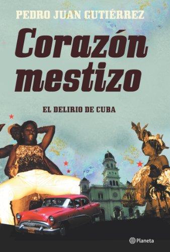 Descargar Libro Corazón Mestizo. Apuntes De Viaje Por Cuba ) Pedro Juan Gutiérrez