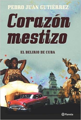 Corazón mestizo. Apuntes de viaje por Cuba Fuera de ...