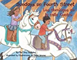 img - for Sundays on Fourth Street / Los domingos en la calle Cuatro (English and Spanish Edition) book / textbook / text book