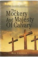 The Mockery and Majesty of Calvary