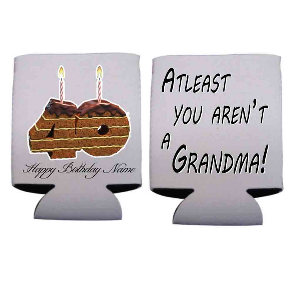 Custom 40th Birthday Can Cooler Sleeves- At Least You Aren't A Grandma!- Pack 12-16oz Can/Bottles Great For Over The Hill Parties (96)