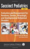 img - for Succinct Pediatrics: Evaluation and Management for Newborn, Genetic, Neurologic, and Developmental-Behavioral Disorders (Succint Pediatrics) book / textbook / text book