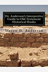 Dr. Anderson's Interpretive Guide to Old Testament Historical Books: Joshua-Esther (Dr. Anderson's Interpretive Guide to the Bible) (Volume 2)