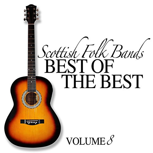 Scottish Folk Bands: Best of the Best, Vol. 8