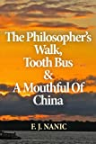 The Philosopher's Walk, Tooth Bus and a Mouthful of China, F. Nanic, 1482075180
