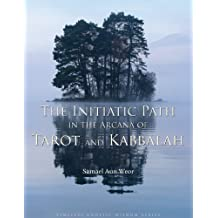Initiatic Path in the Arcana of Tarot and Kabbalah