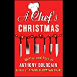 A Chef's Christmas | Anthony Bourdain